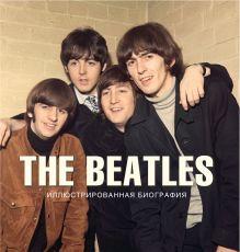 The Beatles. Иллюстрированная биография обложка книги