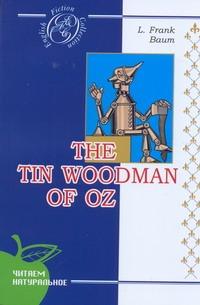Баум Л.Ф. - Баум Железный Дровосек из Страны Оз на английском языке обложка книги