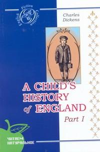 Диккенс История Англии для детей Часть 1.Роман на английском языке Диккенс Ч.