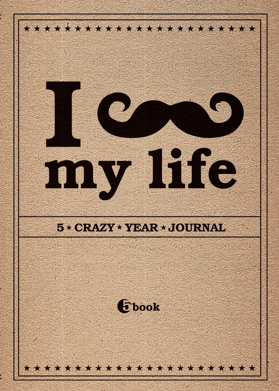 I *** MY LIFE. 5 crazy year journal (крафтбумага) (блок с вопросами) тан fine life с огурцом и зеленью 0 5%