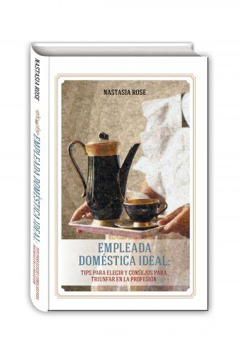 Empleada domestica ideal (Идеальная домработница - книга на испанск. яз.) Настасья Роуз