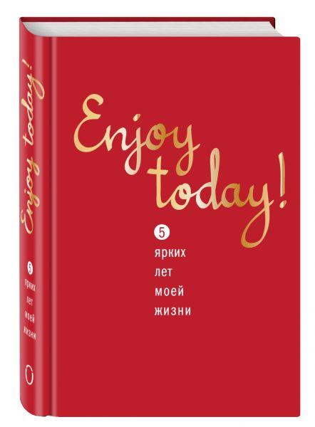 Enjoy today! 5 ярких лет моей жизни (красный)