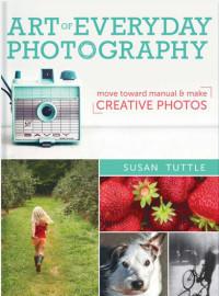 Таттл С. - Фотографируй каждый день. От основ к ручному режиму обложка книги