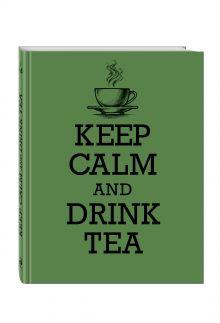 - Книга для записи рецептов. KEEP CALM and DRINK TEA обложка книги
