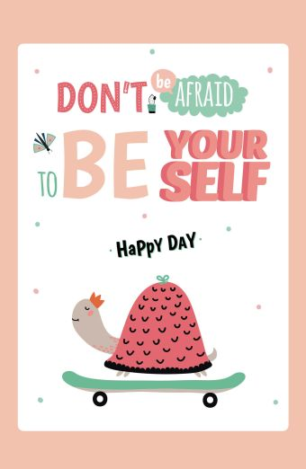 Don't be affraid to be your self. Happy day (А5) обложка