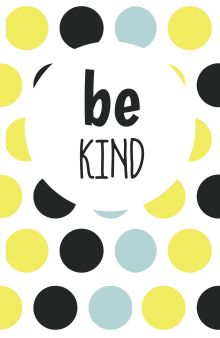 Be kind (А5)